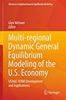 Multi-regional Dynamic General Equilibrium Modeling of the U.S. Economy: USAGE-TERM Development and Applications (Advances in Applied General Equilibrium Modeling)
