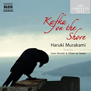 Kafka on the Shore                   Written by:                                                                                                                                 Haruki Murakami                               Narrated by:                                                                                                                                 Sean Barrett,                                                                                        Oliver Le Sueur                      Length: 19 hrs and 5 mins     65 ratings     Overall 4.3