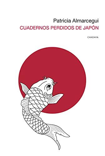 Cuadernos perdidos de Japón: 11 (Candaya Abierta)