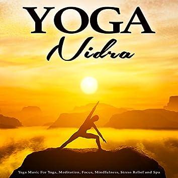 Yoga Nidra: Yoga Music For Yoga, Meditation, Focus, Mindfulness, Stress Relief and Spa