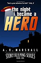 Story Keeping: The Night I Became a Hero: An early reader, chapter book adventure