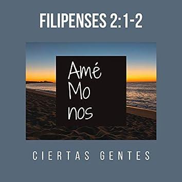 Amémonos (Filipenses 2:1-2)