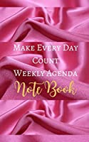 Make Every Day Count Weekly Agenda Note Book - Hot Pink White Luxury Silk Girly Glam - Black White Interior - 5 x 8 in