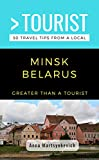 GREATER THAN A TOURIST- MINSK BELARUS: 50 Travel Tips from a Local (English Edition)