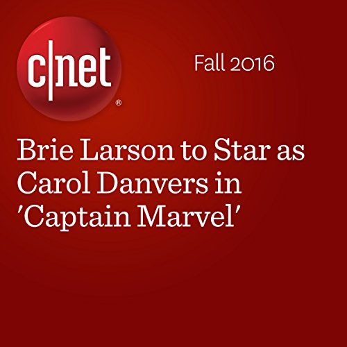 Brie Larson to Star as Carol Danvers in 'Captain Marvel'                   By:                                                                                                                                 Bonnie Burton                               Narrated by:                                                                                                                                 Rex Anderson                      Length: 1 min     Not rated yet     Overall 0.0