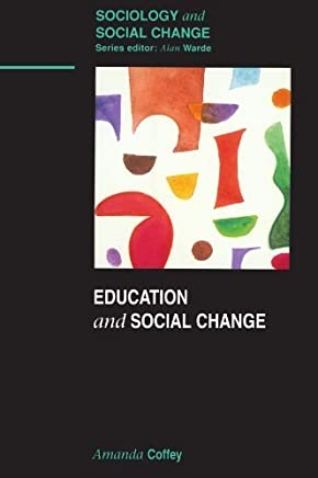 Education & Social Change (Sociology and Social Change) by Amanda Coffey(2001-09-01)