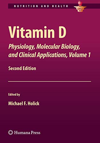 Vitamin D: Physiology, Molecular Biology, and Clinical Applications, Volume 1 (Nutrition and Health)