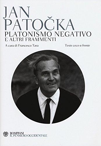 Platonismo negativo e altri frammenti. Testo ceco a fronte