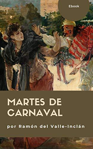 Martes de Carnaval: Las galas del difunto, La hija del Capitán y Los cuernos de Don Friolera