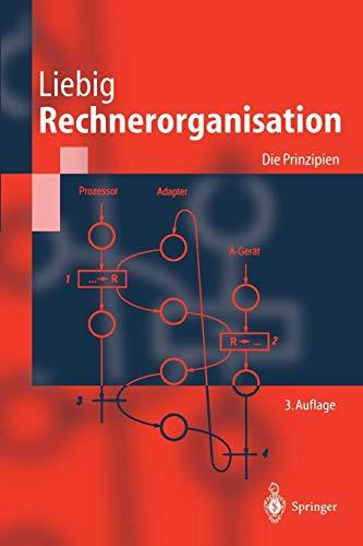 Rechnerorganisation: Die Prinzipien (Springer-Lehrbuch)