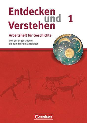 Entdecken und verstehen - Geschichtsbuch - Arbeitshefte - Heft 1: Von der Urgeschichte bis zum Frühen Mittelalter - Arbeitsheft mit Lösungsheft