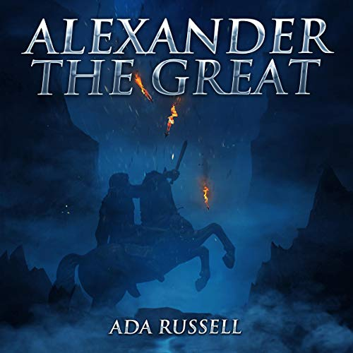 Alexander the Great                   By:                                                                                                                                 Ada Russell                               Narrated by:                                                                                                                                 Nathan McMillan                      Length: 4 hrs and 29 mins     Not rated yet     Overall 0.0