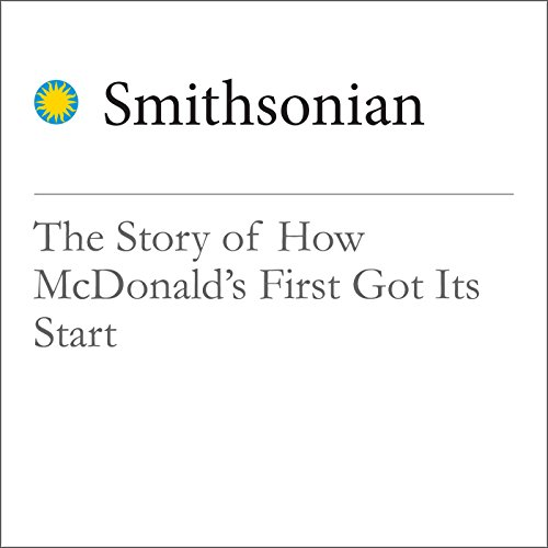 The Story of How McDonald's First Got Its Start audiobook cover art