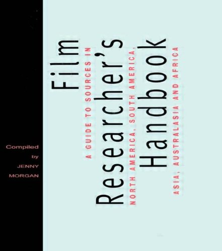 Morgan, J: Film Researcher's Handbook: A Guide to Sources in North America, Asia, Australasia and Africa (Blueprint)