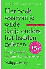 Het boek waarvan je wilde dat je ouders het hadden gelezen (en je kinderen blij zijn dat jij het doet): (en je kinderen blij zijn dat jij het doet) - uitgebreide editie Paperback