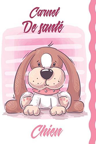 Carnet de Santé Chien: Carnet de santé pour consultation vétérinaire | Taille idéale : 120 pages | Suivi médical pour votre chien, chiot ou animal de compagnie | Dossier Canin