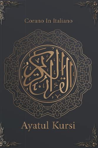 corano in italiano: Ayatul Kursi (il versetto del Trono) | libro il corano in italiano | corano traslitterato in italiano | corano in arabo piccolo