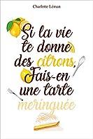 Si la vie te donne des citrons, fais-en une tarte meringuée