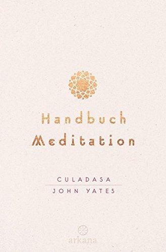 Handbuch Meditation: unter Mitarbeit von Jeremy Graves