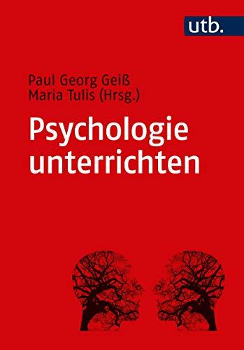 Psychologie unterrichten: Fachdidaktische Grundlagen für Deutschland, Österreich und die Schweiz