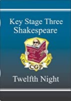 KS3 English Shakespeare Text Guide - Twelfth Night (Pt. 1 & 2) by CGP Books(2000-02-22)