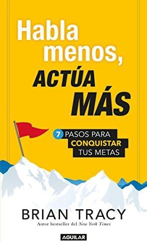 Habla menos act a m s 7 pasos para conquistar tus metas Just Shut Up and Do It Spanish Edition product image