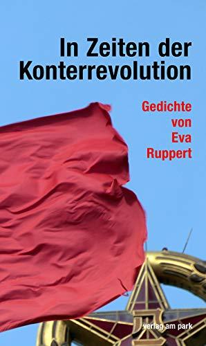 In Zeiten der Konterrevolution: Gedichte (verlag am park)