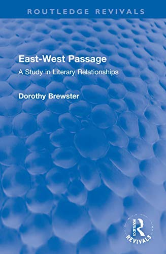 East-West Passage: A Study in Literary Relationships (Routledge Revivals) (English Edition)