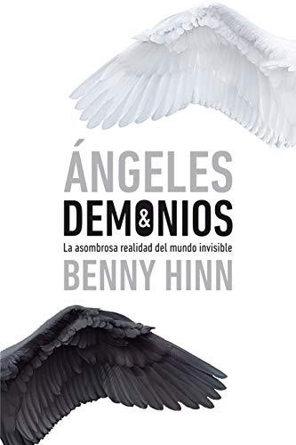 Ángeles y demonios: La asombrosa realidad del mundo invisible