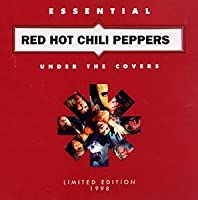 Essential Red Hot Chili Peppers: Under The Covers by Red Hot Chili Peppers