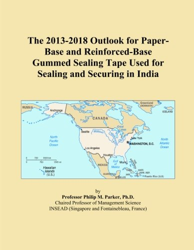 The 2013-2018 Outlook for Paper-Base and Reinforced-Base Gummed Sealing Tape Used for Sealing and Securing in India