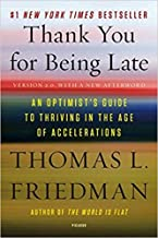 Thank You for Being Late: An Optimist's Guide to Thriving in the Age of Accelerations Hardcover – November 22, 2016