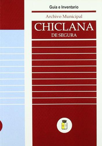 Chiclana de Segura. Archivo Municipal. Guia E Inventario