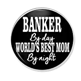 Gifts & Gadgets Co. Anstecknadel Banker By Day World's Best Mom By Night 77 mm, klein, rund