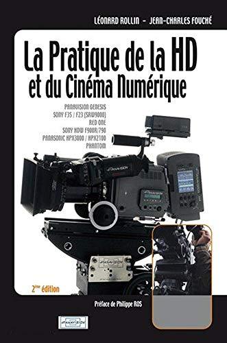 La pratique de la HD et du cinéma numérique: Tome I - Comprendre - édition 2009 (French Edition)