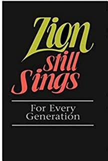 Zion Still Sings! for Every Generation: Pew Edition