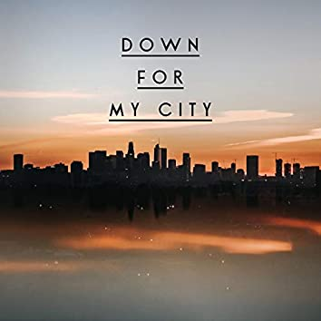 Down for My City