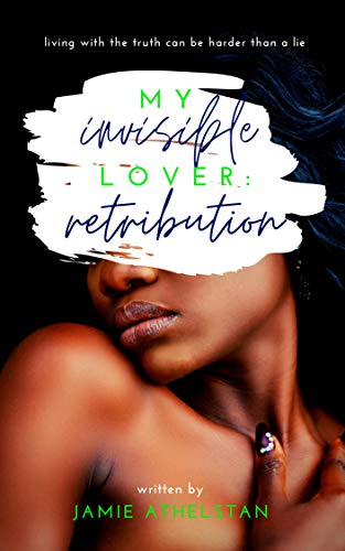 My Invisible Lover: Retribution (English Edition)
