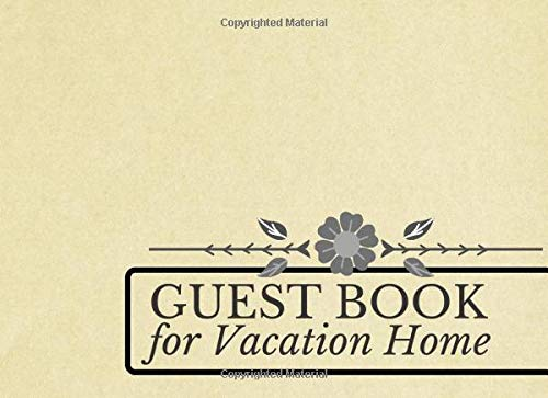 Guest Book for Vacation Home: Classic Reservations Organizer Logbook for Beach and B&B Visitors, Vacation and Holiday House Booking Record and ... 120 Pages. (Beach Guest...
