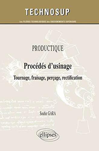 Productique Procédés d'Usinage Tournage Fraisage Perçage Rectification Niveau A