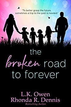 The Broken Road to Forever by [Rhonda Dennis, LK Owen]