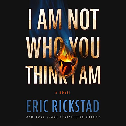 I Am Not Who You Think I Am Audiobook By Eric Rickstad cover art