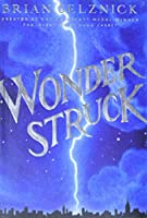 Wonderstruck: A Novel in Words and Pictures (Schneider Family Book Award - Middle School Winner)