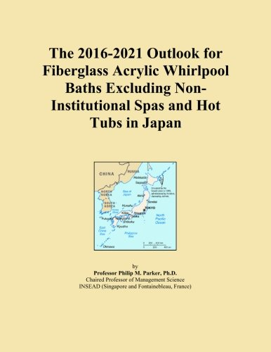 The 2016-2021 Outlook for Fiberglass Acrylic Whirlpool Baths Excluding Non-Institutional Spas and Hot Tubs in Japan