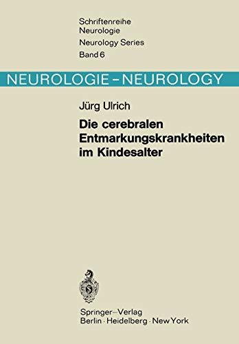 Die cerebralen Entmarkungskrankheiten im Kindesalter: Diffuse Hirnsklerosen (Schriftenreihe Neurologie Neurology Series (6), Band 6)