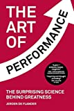The Art of Performance: The Surprising Science Behind Greatness