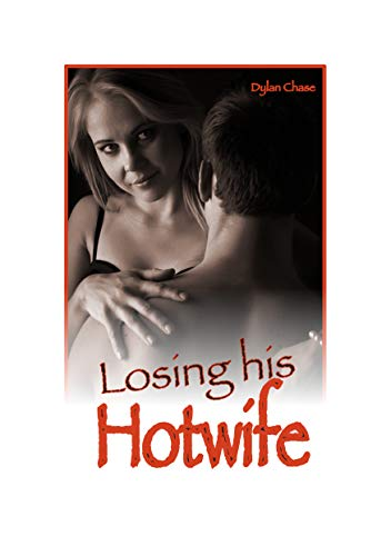 Losing His Hotwife Watching Hotwife Fall In Love With Another Erotica Ebook Chase Dylan Amazon Co Uk Kindle Store