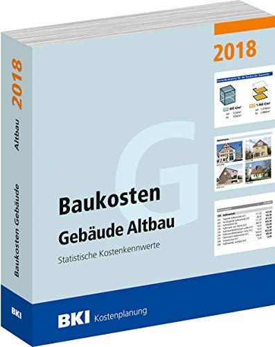 BKI Baukosten 2018 Altbau - Band 1 - Gebäude Altbau - nach DIN 276 - BKI-Kostenplanung
