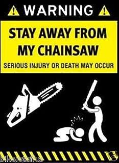 Warning Stay Away from My Chainsaw Helmet Sticker Hard HAT Sticker