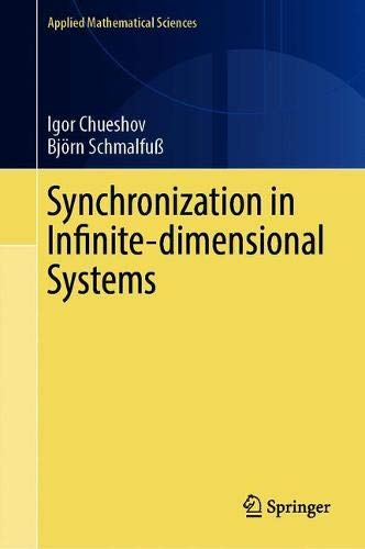 Synchronization in Infinite-Dimensional Deterministic and Stochastic Systems (Applied Mathematical Sciences (204))
